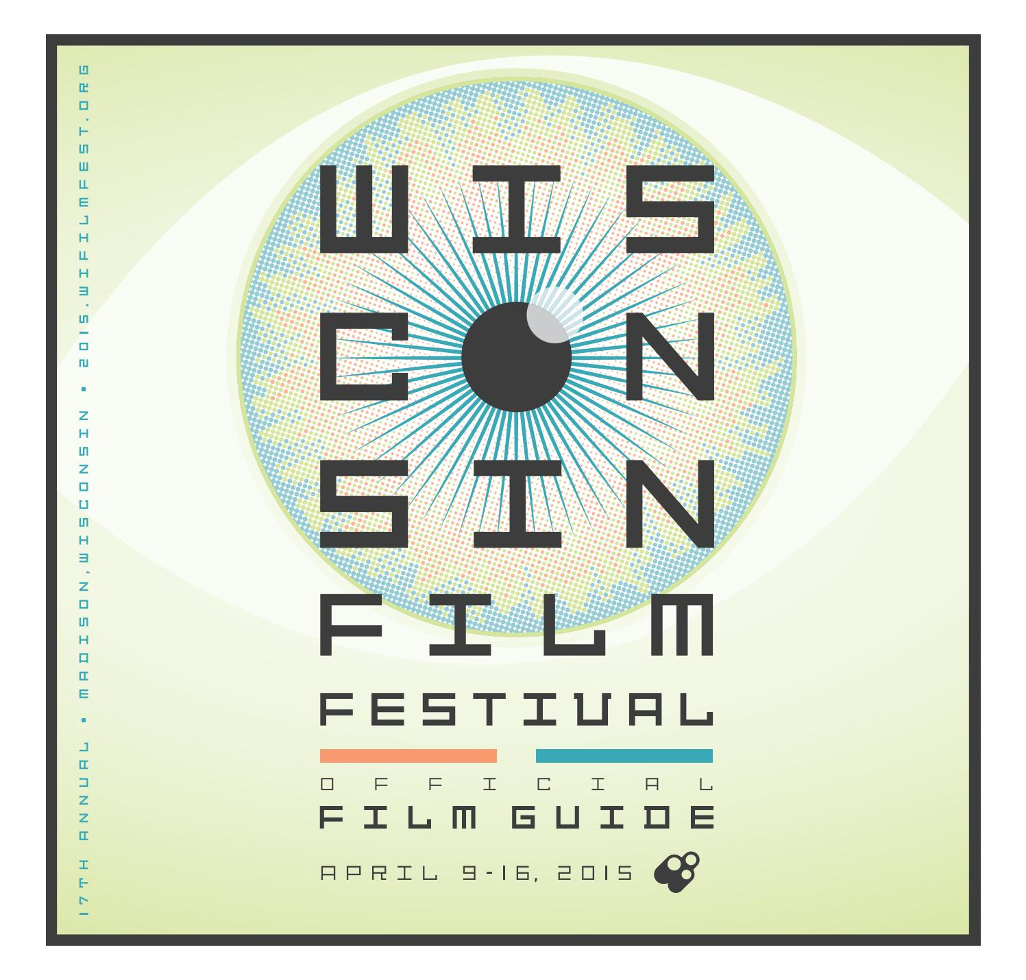 Avanceret 2015 Wisconsin Film Festival Film Guide by UW-Madison Division of TX18