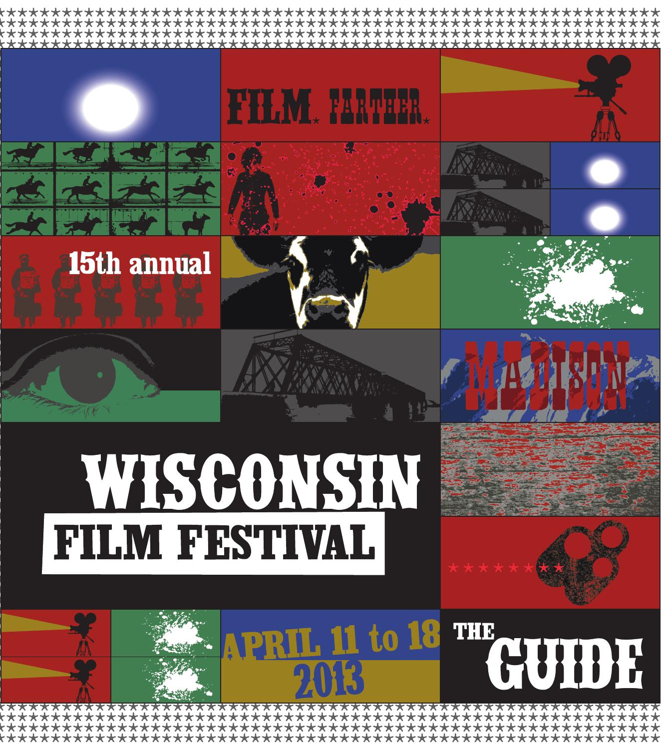 d96a1fb37a 2013 Wisconsin Film Festival Film Guide by UW-Madison Division of the Arts  - issuu