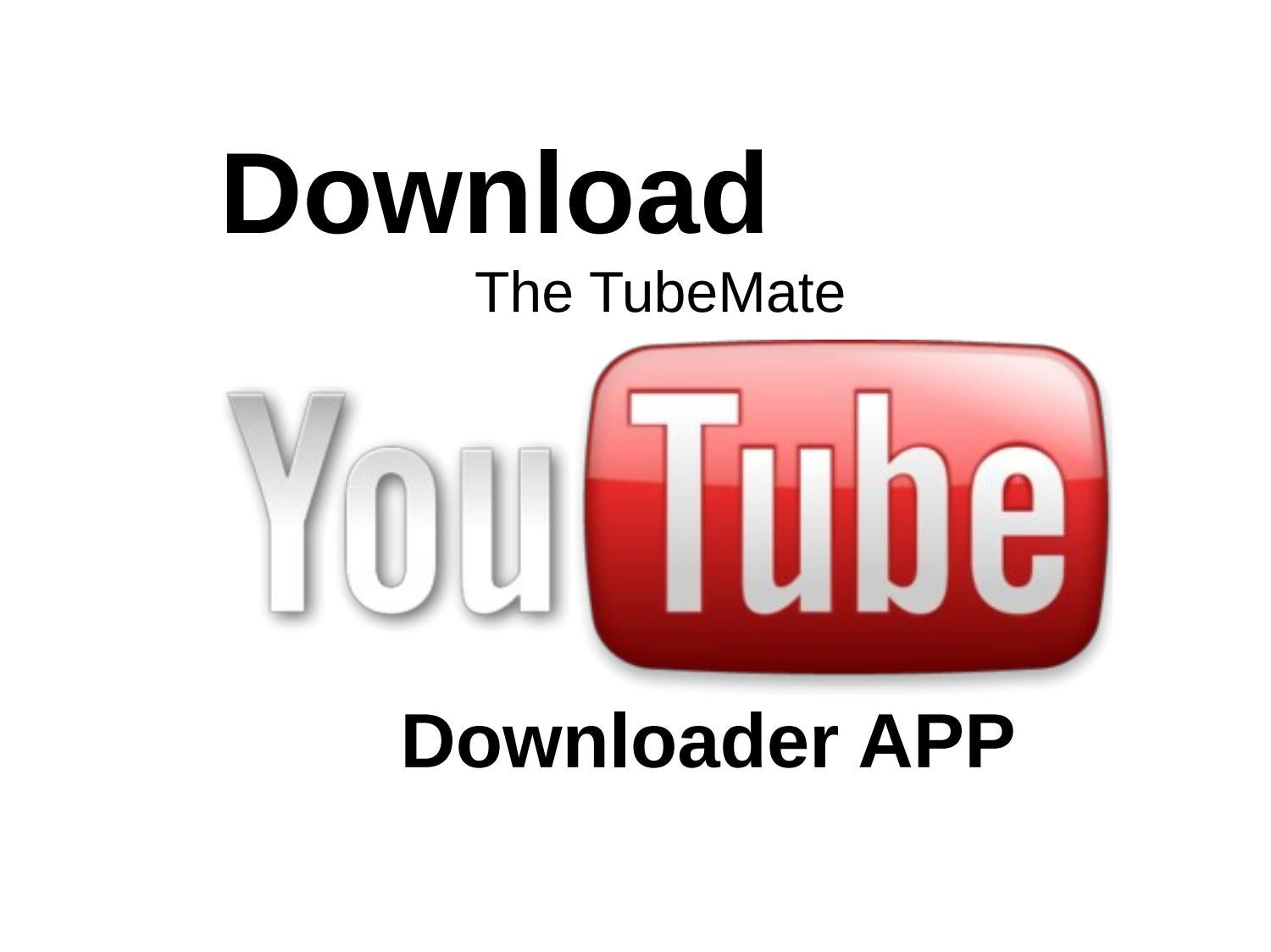 Download TubeMate YouTube Downloader App by Trenton G