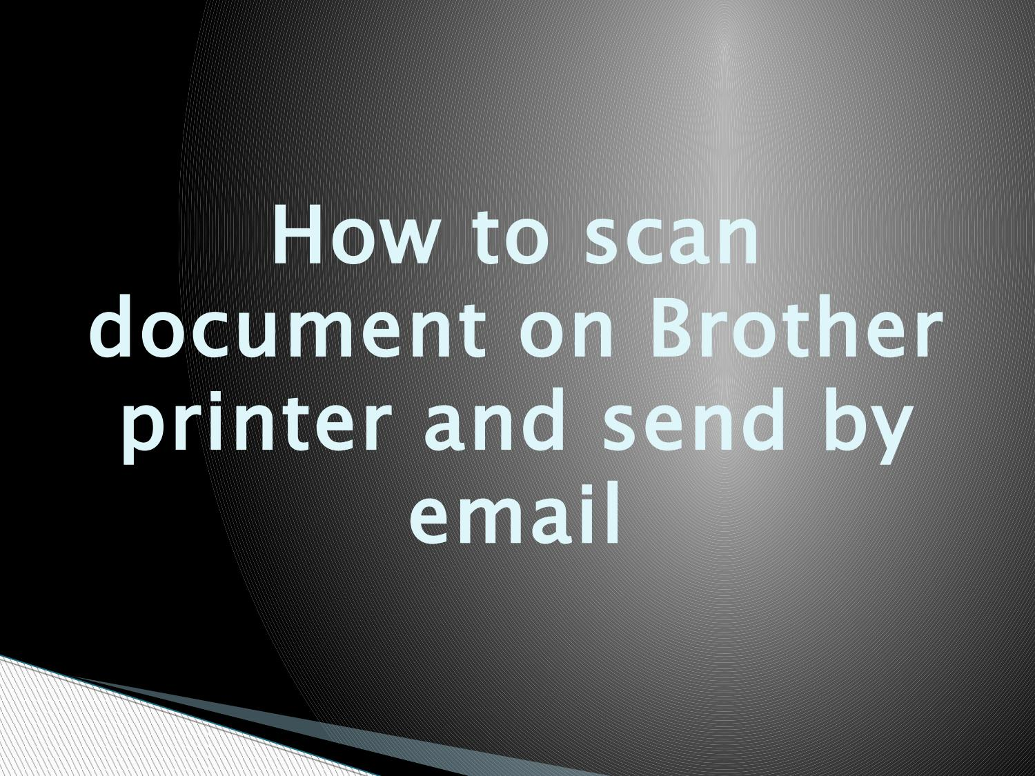 How to scan document on brother printer and send by email by