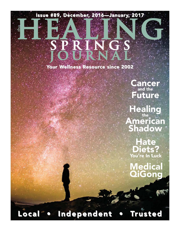 Healing Springs Journal #89 Dec\'16/Jan\'17 by Katrina Clay - issuu