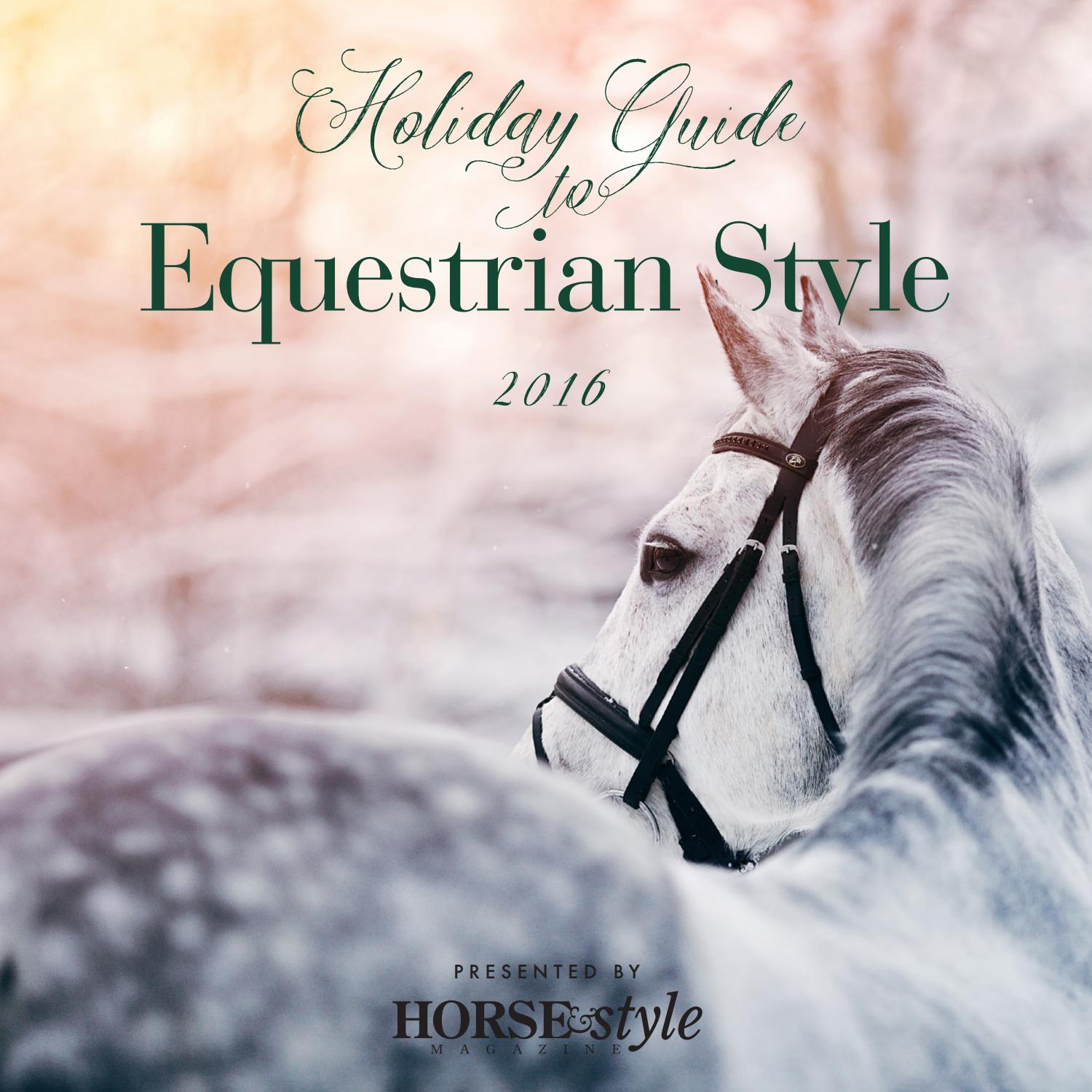 2016 Holiday Guide to Equestrian Style by Horse & Style ...