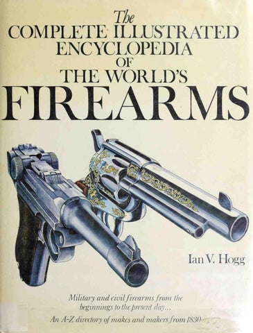The complete illustrated encyclopedia of the world's firearms by