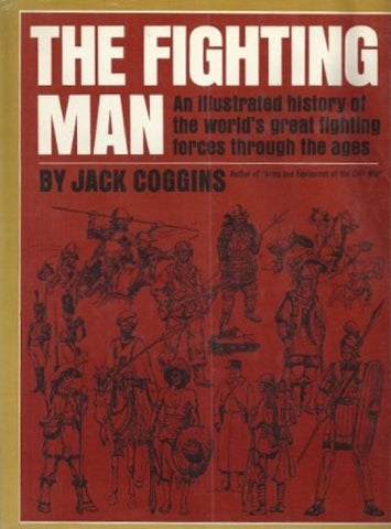 The Fighting Man An Illustrated History Of The Worlds Greatest