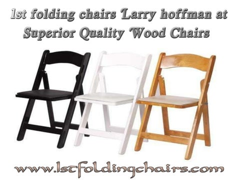 1st folding chairs larry hoffman at superior quality wood chairs by