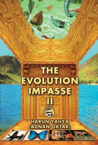 The Evolution Impasse II by Harun Yahya - issuu