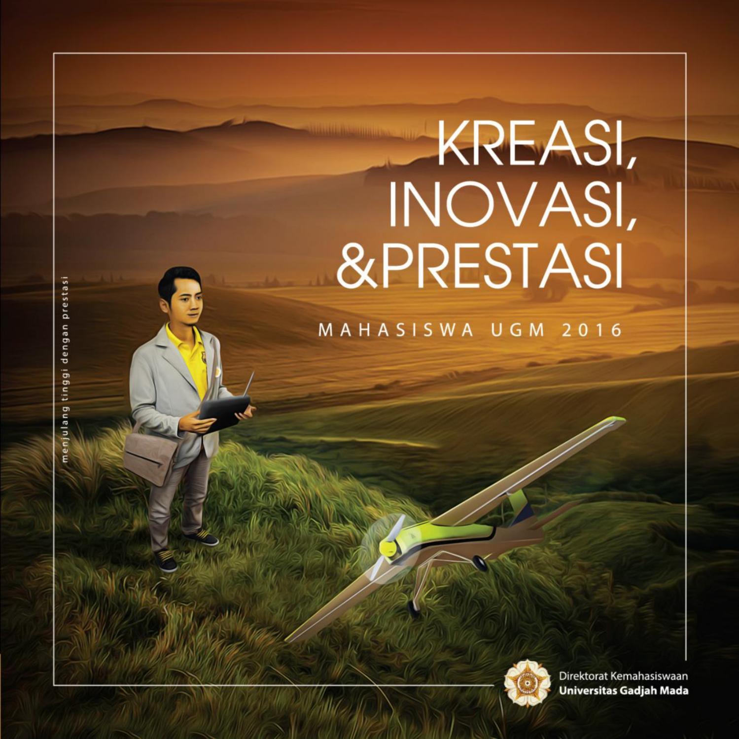 Buku Kreasi Inovasi Dan Prestasi Mahasiswa UGM 2016 By Kreativitas