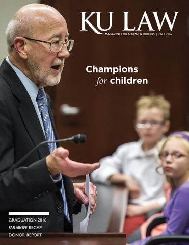 KU Law Magazine | Fall 2016 by University of Kansas School