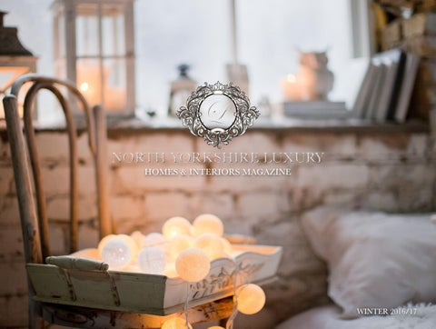 North Yorkshire Luxury Homes Interiors Winter 16 17 By Luxury