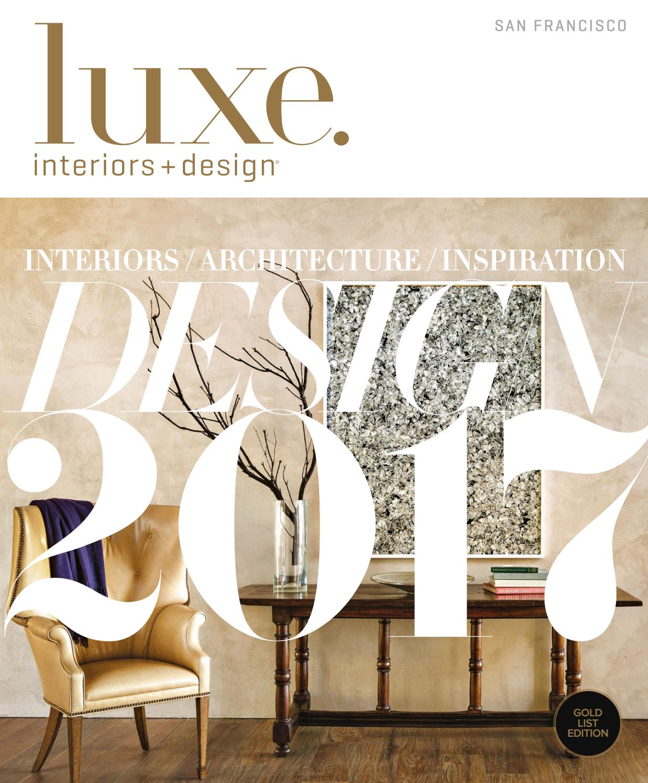 Luxe Magazine January 2017 San Francisco By Sandow Issuu