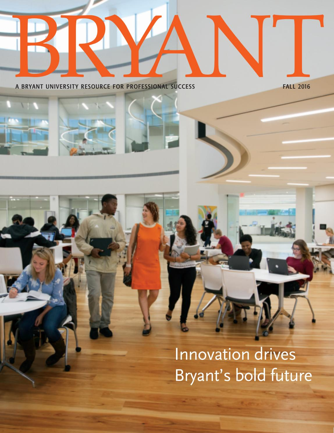 Bryant magazine fall 2016 by bryant university issuu