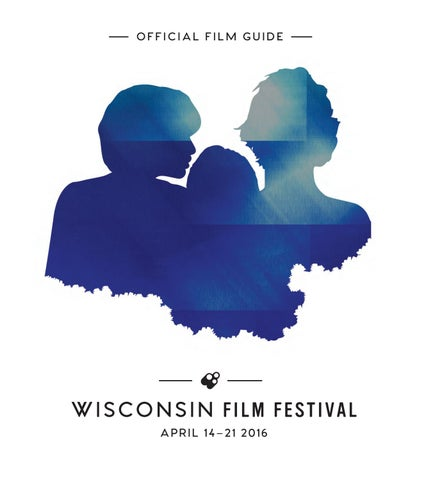 337716850df 2016 Wisconsin Film Festival Film Guide by UW-Madison Division of ...