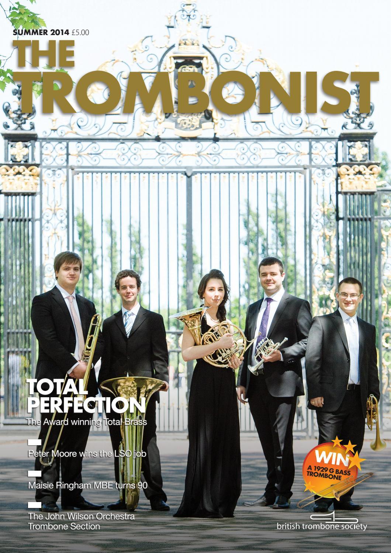 The Trombonist - Summer 2014 by British Trombone Society - issuu