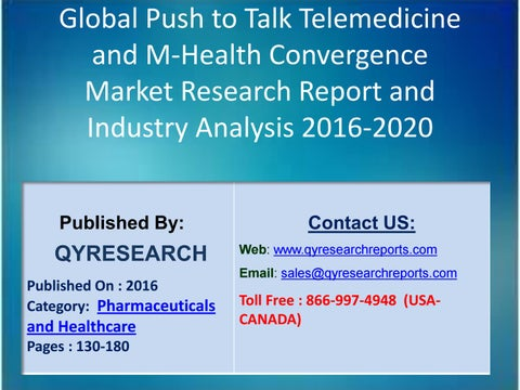Global Push To Talk Telemedicine And M Health Convergence Industry 2016 Market Overview Size