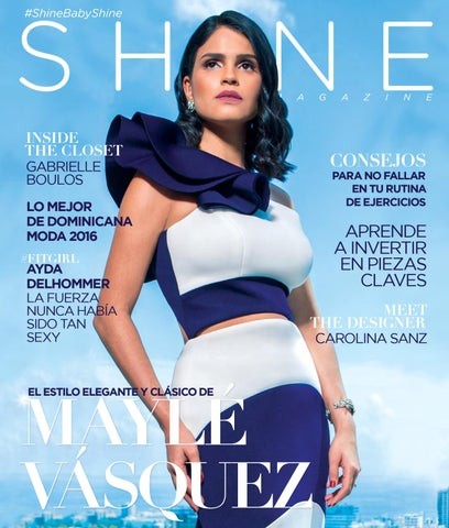 e684e89cc Shine Magazine edición  17 especial de moda by ShineMagazineRD - issuu