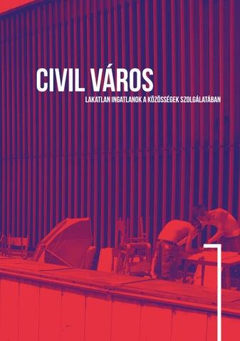 19457c31988b CIVIL VÁROS: Lakatlan ingatlanok a közösségek szolgálatában by KÉK ...