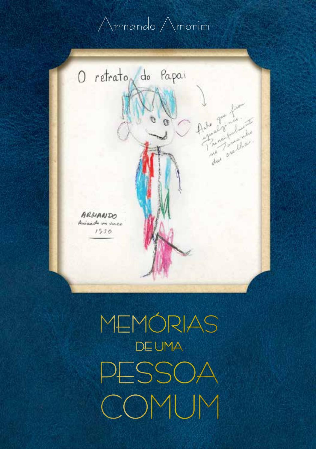 5a3f30d26 Memorias de uma Pessoa Comum- ArmandoAmorim by Olho Nu - issuu