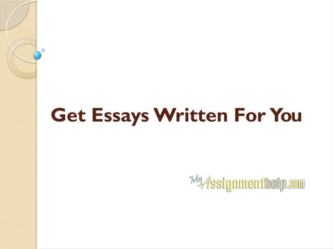 essays written for you by myassignmenthelp com issuu page 1 get essays written for you