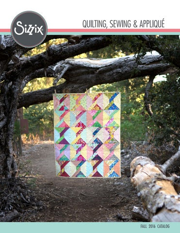 Sizzix Quilting Fall 2016 Catalogue By Tracy Sheldrick Issuu