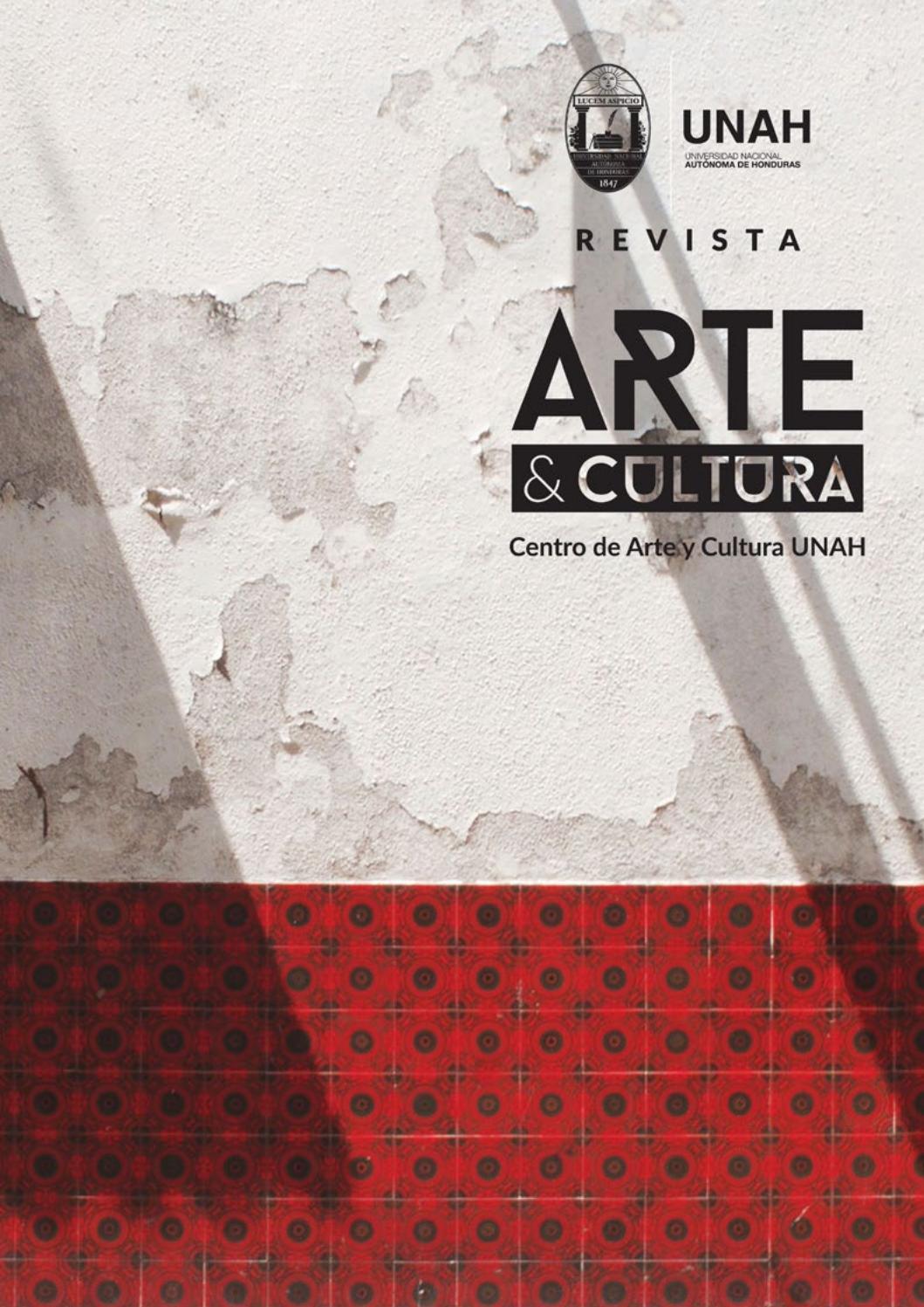 Revista Arte y Cultura IV by Centro de Arte y Cultura UNAH - issuu