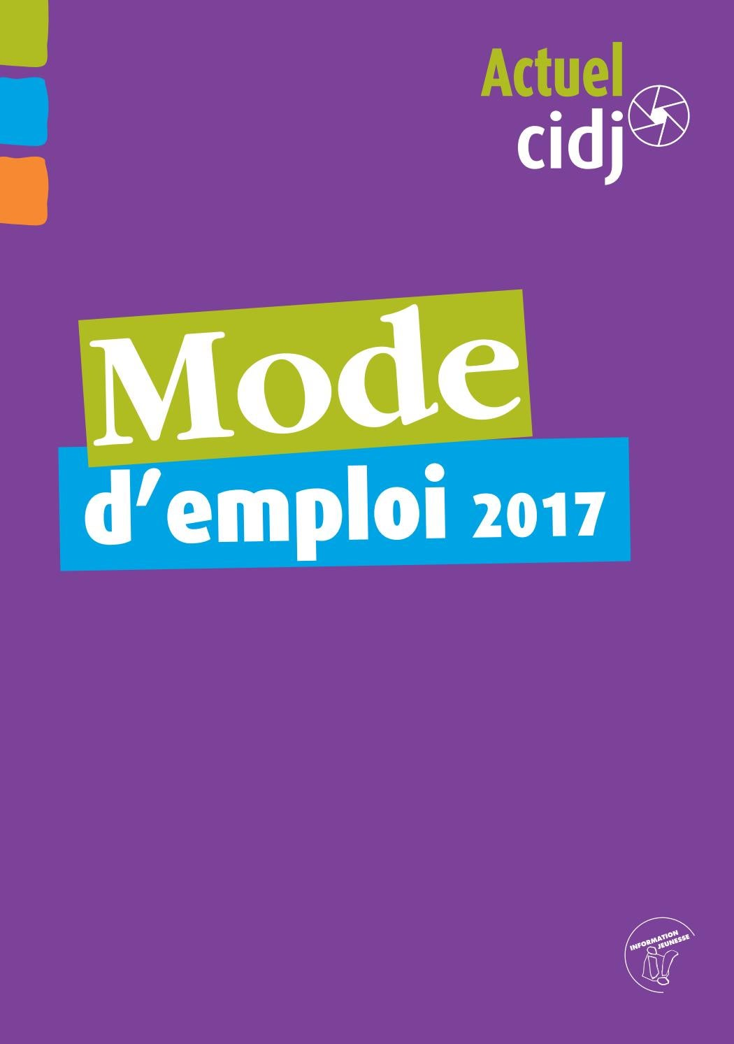 mode d 39 emploi actuel cidj 2017 by jfplo issuu. Black Bedroom Furniture Sets. Home Design Ideas