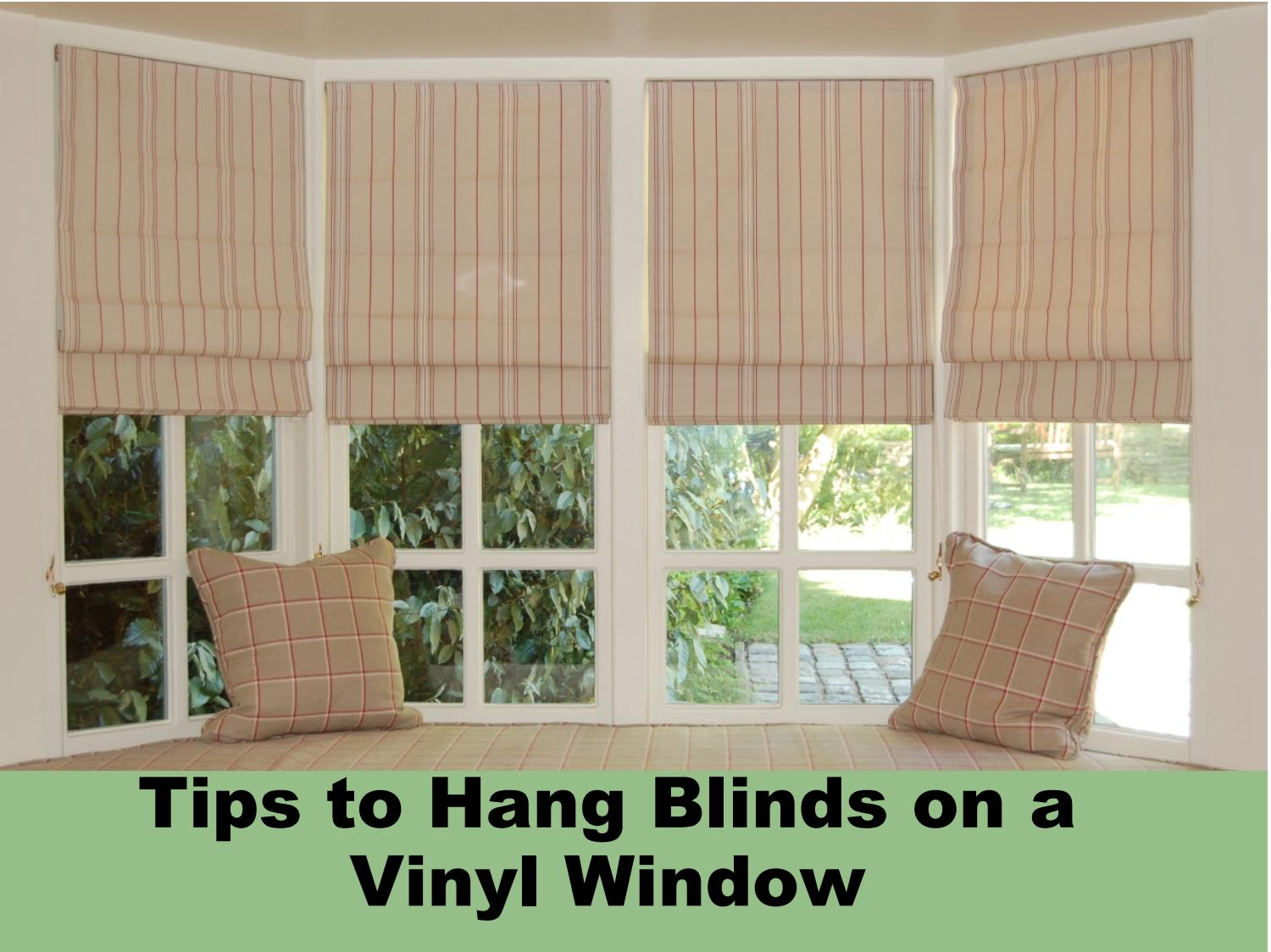 Tips To Hang Blinds On A Vinyl Window By Ekaterina Sav Issuu