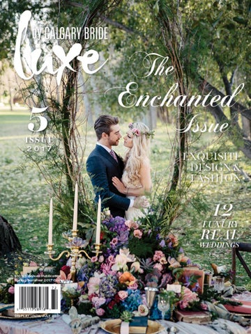 c8080abda1803 2017 Luxe by Calgary Bride - Spring Edition by Calgary Bride - issuu