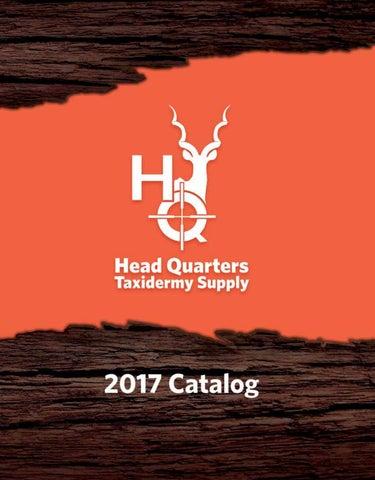 2017 Head Quarters Taxidermy Supply Catalog by HQ Taxidermy Supply