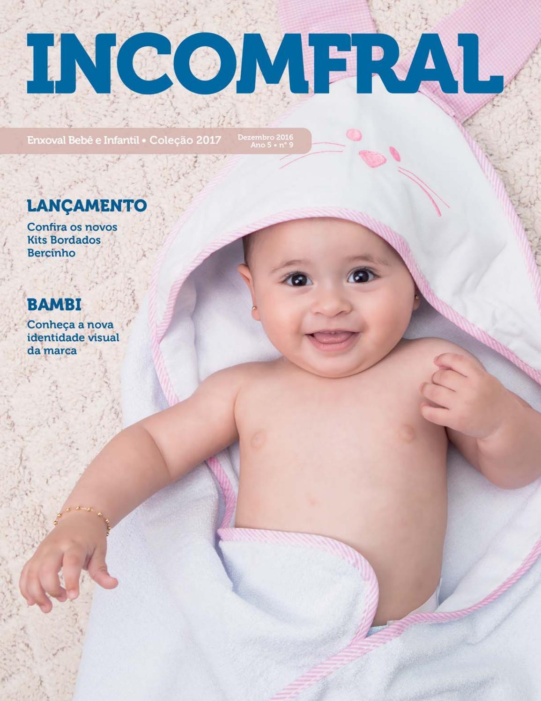 2033ef5704 INCOMFRAL - Enxoval Bebê e Infantil • Coleção 1º sem 2017 by Incomfral -  issuu