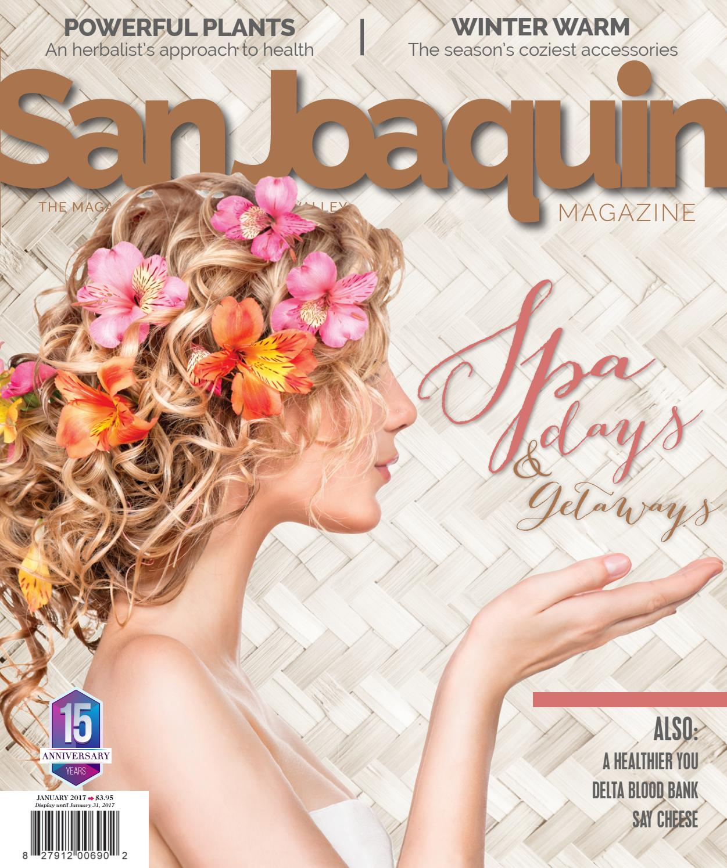 San joaquin magazine january 2017 by san joaquin magazine issuu aiddatafo Gallery