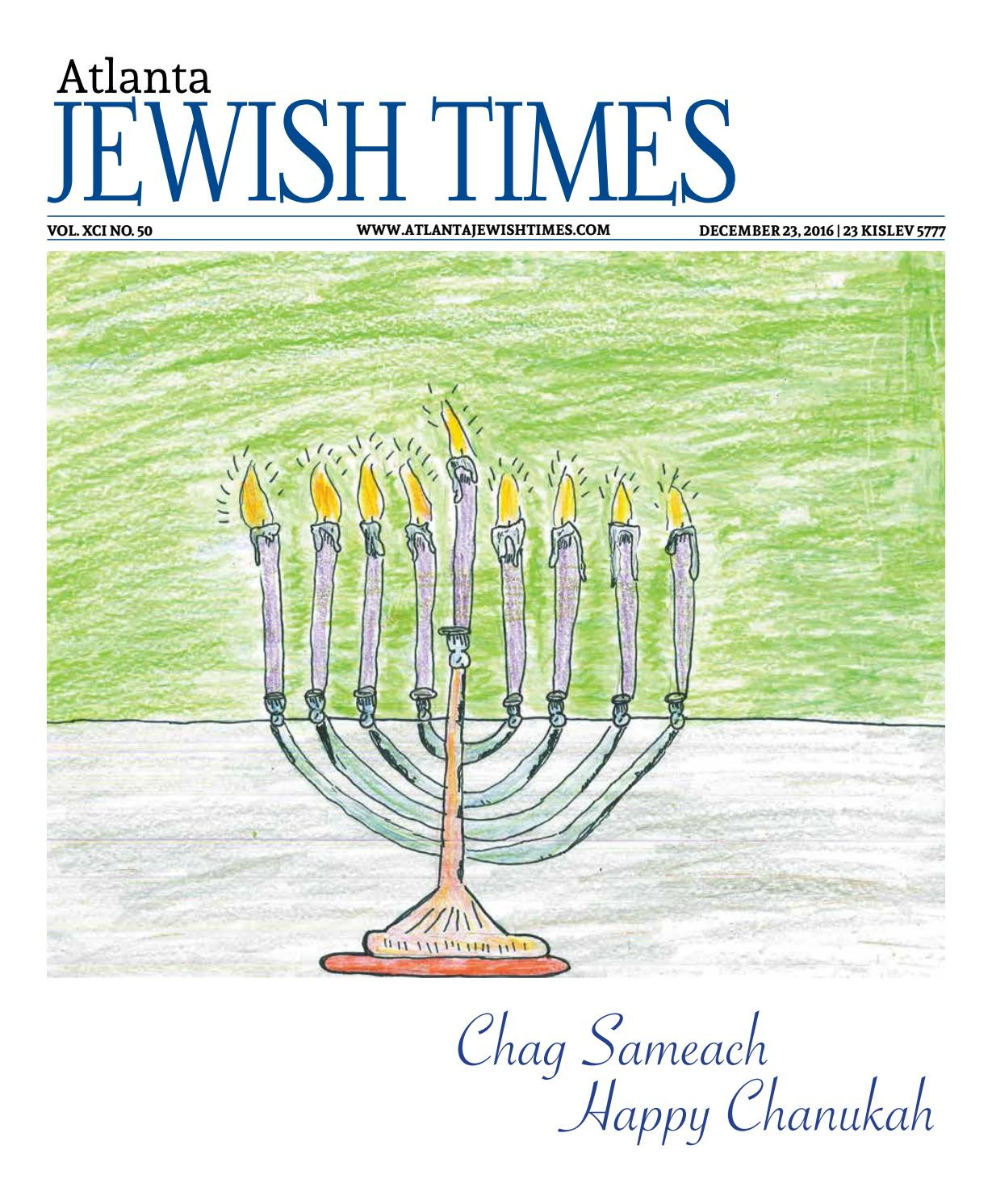 Atlanta Jewish Times Vol Xci No 50 December 23 2016 By Atlanta