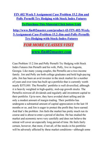 jim and polly pernelli try hedging with stock index futures To purchase this material click below link:-   for more tutorials click below link:-   fin 4.