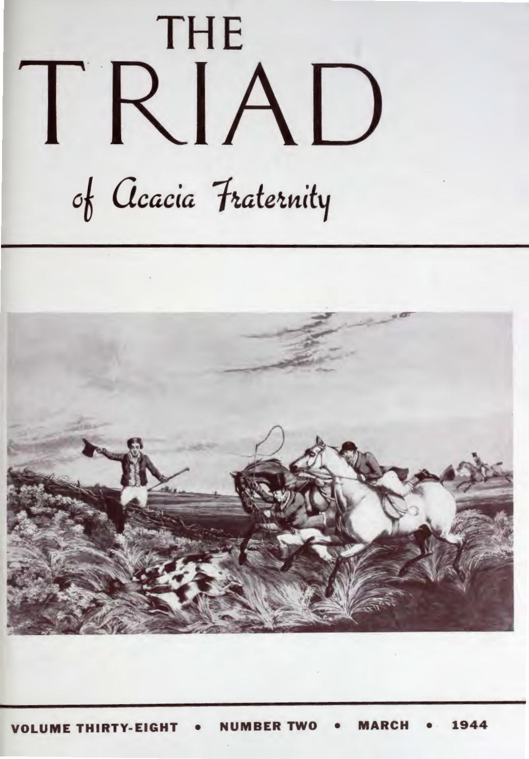 Acacia triad vol 38 no 2 mar 1944 by Acacia Fraternity - issuu