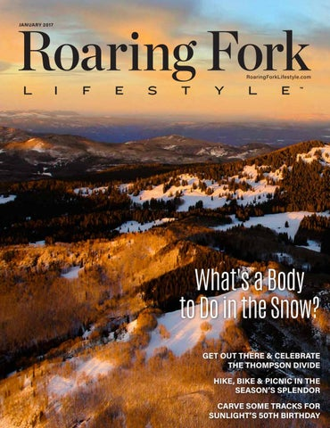 Roaring Fork January 2017 by Lifestyle Publications issuu