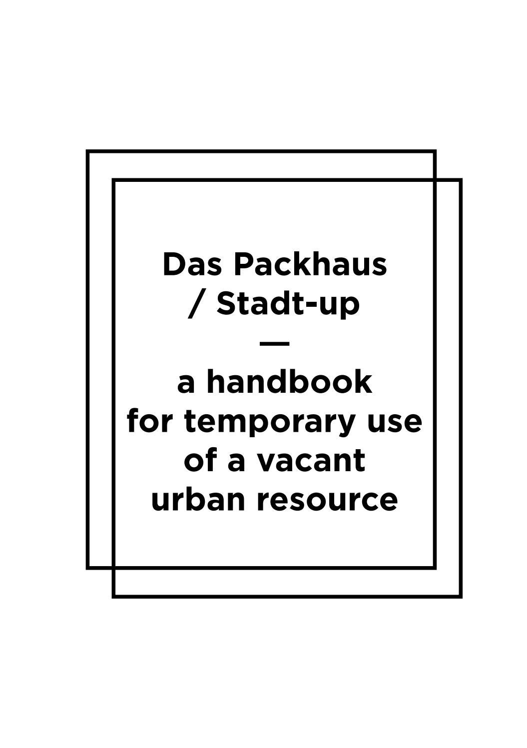 Das Packhaus / Stadt-up a handbook for temporary use of a vacant ...