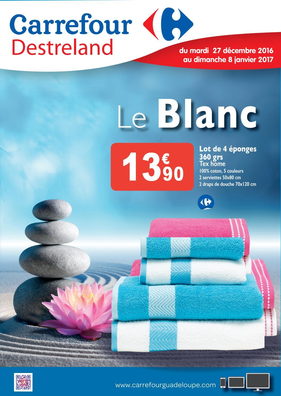 Serviette De Bain Tex Carrefour.Carrefour Destreland Le Blanc Du 27 Decembre 2016 Au 08