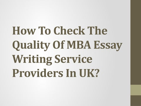 Argumentative Essay Examples High School How To Check The Quality Of Mba Essay Writing Service Providers In Uk Ap English Essays also A Modest Proposal Essay How To Check The Quality Of Mba Essay Writing Service Providers In  Comparison Contrast Essay Example Paper