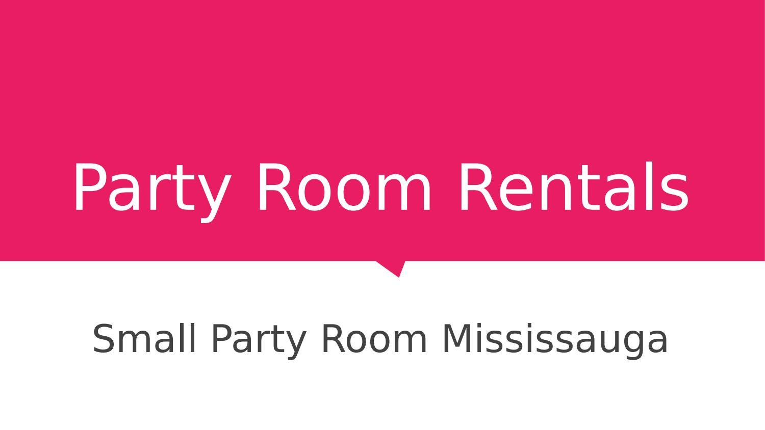 Uncommon and Tremendous Private Party Rooms Brampton by