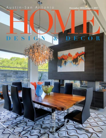 Home design decor austin san antonio december 2016 january 2017