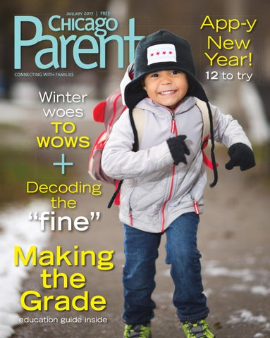 12df727cc Chicago Parent January 2017 by Chicago Parent - issuu