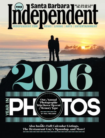 Santa Barbara Independent 122916 By Sb Independent Issuu
