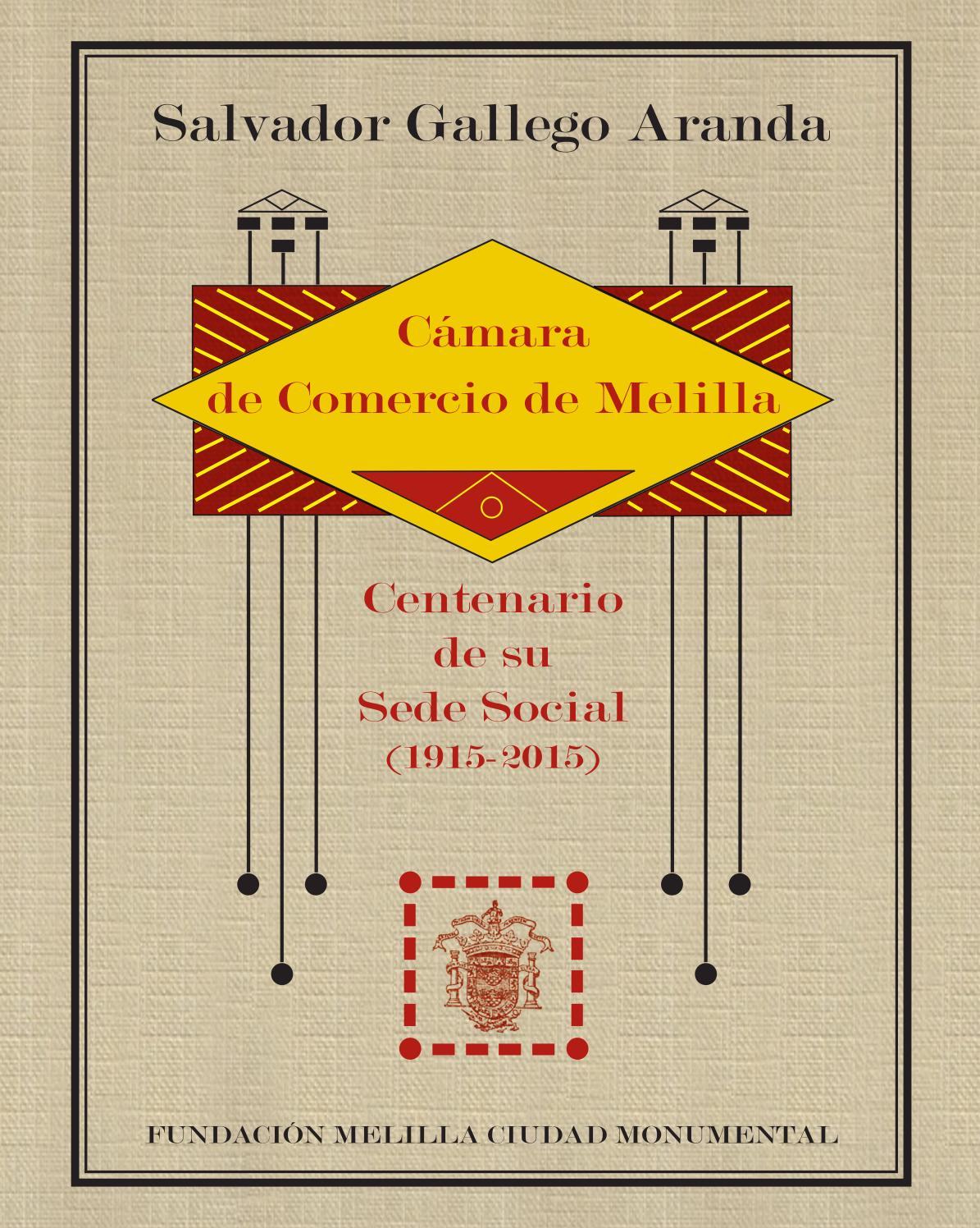 Cámara de comercio de melilla (1915 2015) by Editorial Atrio - issuu