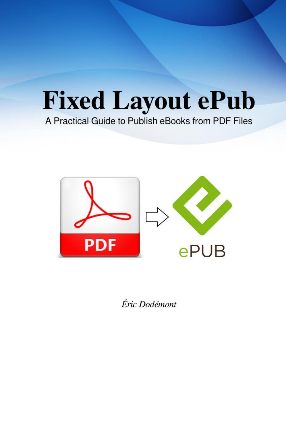 Fixed Layout Epub A Practical Guide To Publish Ebooks From Pdf Files Preview By Editions Heta Issuu Epub.pub is tracked by us since august, 2016. fixed layout epub a practical guide to