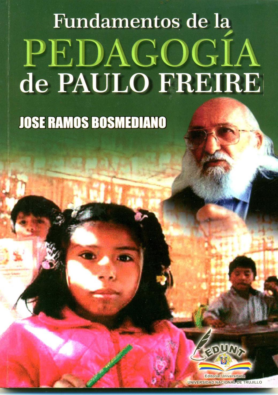Fundamentos De La Pedagogía De Paulo Freire José Ramos