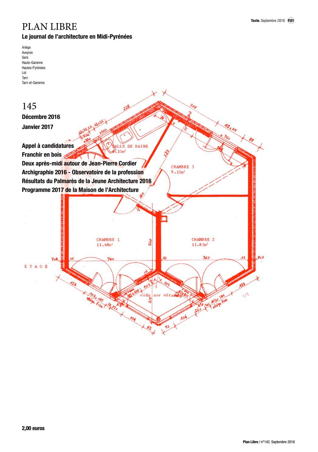 plan libre 145 d cembre 2016 janvier 2017 by maison de l 39 architecture occitanie pyr n es issuu. Black Bedroom Furniture Sets. Home Design Ideas