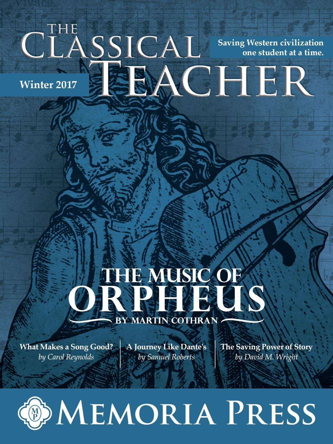 The Classical Teacher - Winter 2017 by Memoria Press - issuu