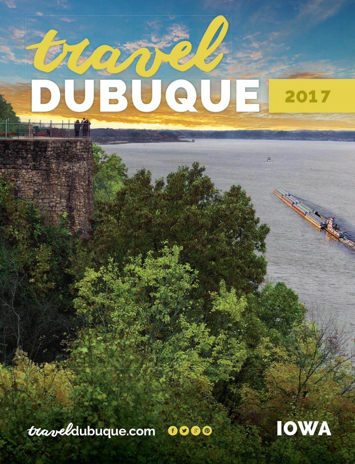 2017 Dubuque, Iowa Travel Guide by Travel Dubuque - issuu