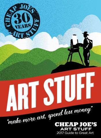cheap joe's art stuff 2017 guide to great artcheap joe's art