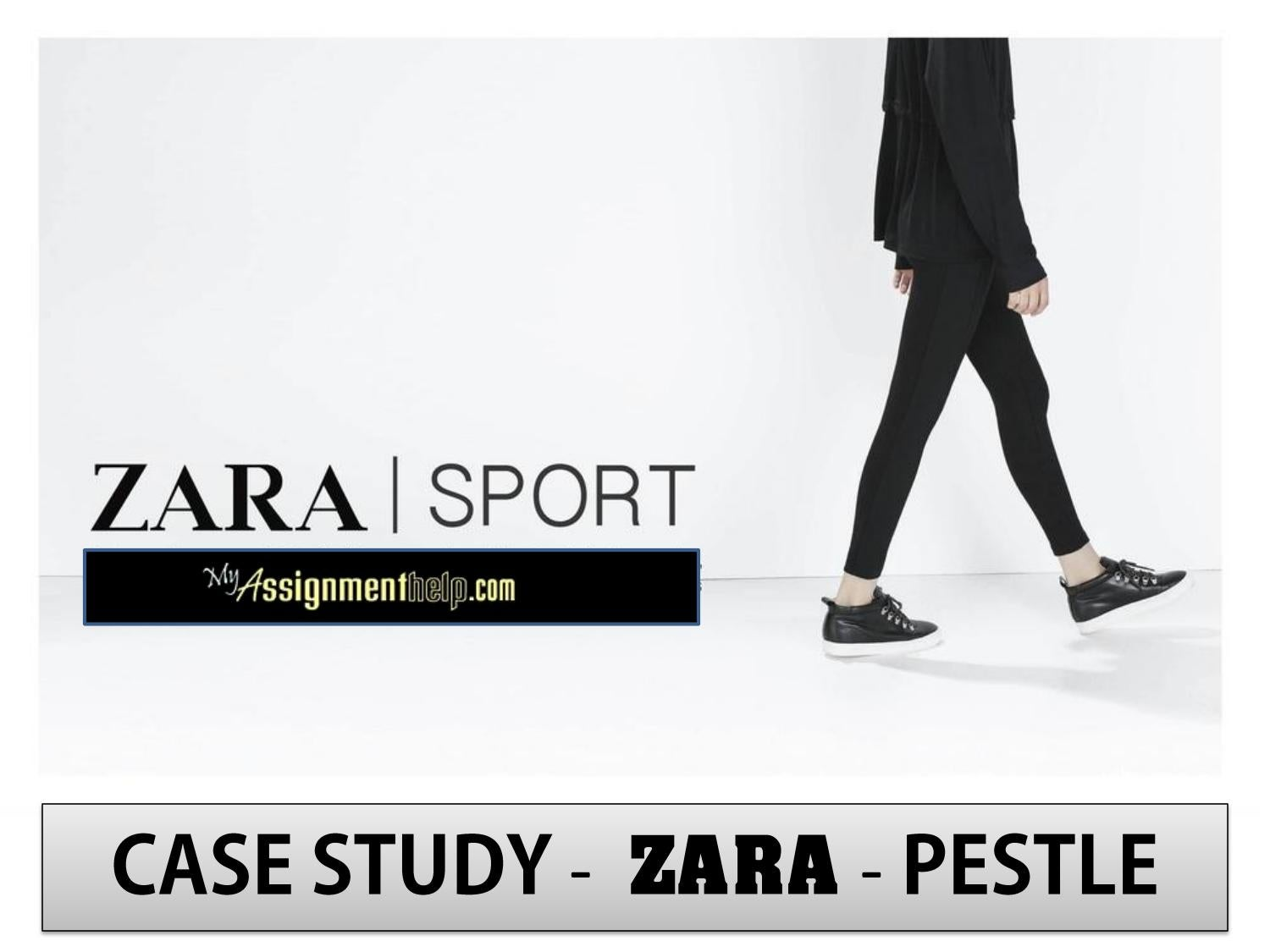 case study of zara Read through the case study and answer the following questions: using appropriate concepts and theories from block 2 session 2, identify and discuss three main.