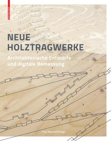 Neue Holztragwerke. Architektonische Entwürfe Und Digitale Bemessung ...